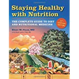 Staying Healthy with Nutrition, rev: The Complete Guide to Diet and Nutritional Medicine: The Complete Guide to Diet and Nutritional Medicine - Twenty-First Century Edition