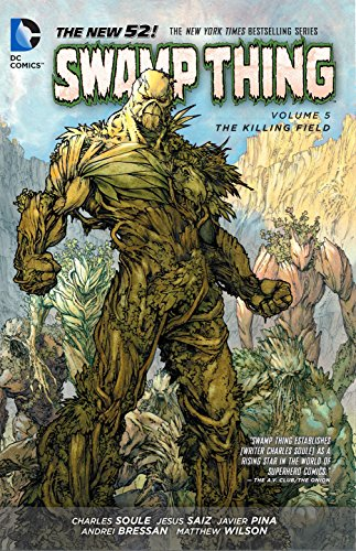 Swamp Thing Volume 5: The Killing Field TP (The New 52) (Swamp Thing (The New 52)) por Charles Soule