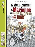 La  véritable histoire de Marianne, qui vécut la grève de mai 1968