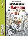 La véritable histoire de Marianne qui vécut la grève de 1968 par Bouchié
