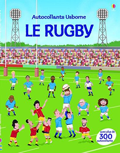 Le rugby : Avec plus de 300 autocollants par Jonathan Melmoth, James Kelly