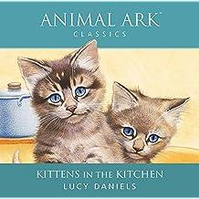 Kittens in the Kitchen: Animal Ark Classics