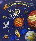 Atlante dello spazio per bambini. Un viaggio alla scoperta dello spazio per giovani astronauti. Ediz. illustrata