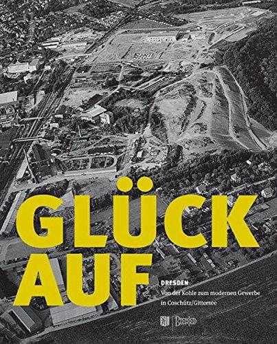 Glück auf: Dresden – Von der Kohle zum modernen Gewerbe in Coschütz/Gittersee