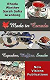 Made in Canada - Cupcakes, Muffins & Snacks: Ein Rezept-Bilderbuch (Vancouver-Serie 3)