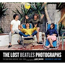 The Lost Beatles Photographs: The Bob Bonis Archive, 1964-1966 by Marion, Larry (2011) Hardcover