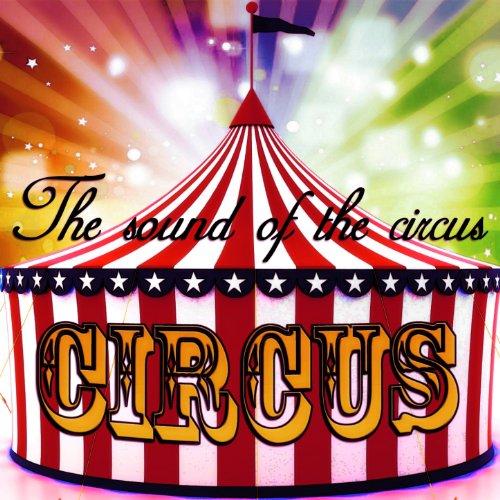 Circus (The Sound of the Circus / Musica da circo)