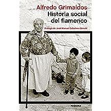 Historia social del flamenco: Prólogo de José Manuel Caballero Bonald (ATALAYA)