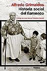 Historia social del flamenco: Prólogo de José Manuel Caballero Bonald par Grimaldos