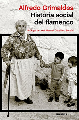 Historia social del flamenco: Prólogo de José Manuel Caballero Bonald (ATALAYA) por Alfredo Grimaldos