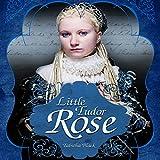 Little Tudor Rose