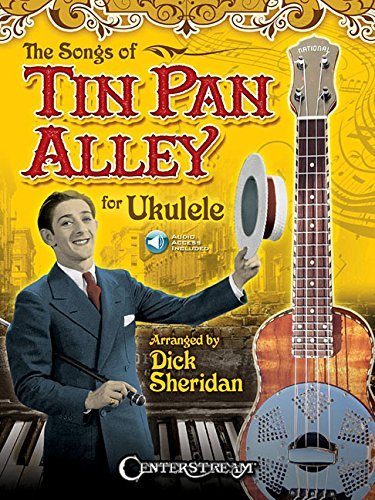 The Songs of Tin Pan Alley for Ukulele by Dick Sheridan (2016-01-01)