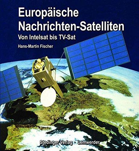Europäische Nachrichten-Satelliten: Von Intelsat bis TV-Sat