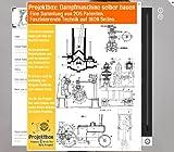 Dampfmaschine selber bauen: Deine Projektbox inkl. 205 Original-Patenten bringt Dich mit Spaß ans Ziel!