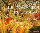 Le Douanier Rousseau : Paysages