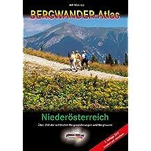 BERGWANDER-ATLAS NIEDERÖSTERREICH: Über 200 Bergwanderungen und Bergtouren + viele Varianten!
