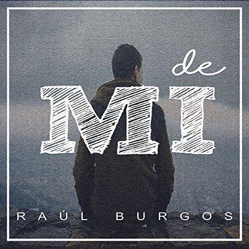 De Mi de Raúl Burgos en Amazon Music - Amazon.es