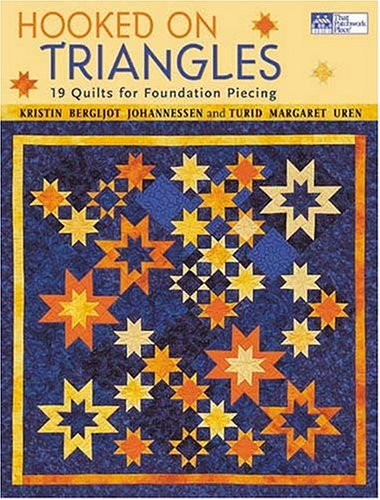 Hooked on Triangles: 19 Quilts for Foundation Piecing (That Patchwork Place) por Kristin Bergljot Johannessen