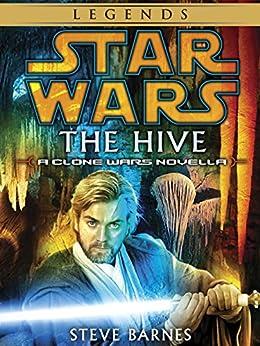 The Hive: Star Wars Legends (Short Story) (Star Wars - Legends) by [Barnes, Steven]