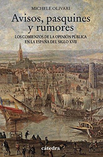 Avisos, pasquines y rumores: Los comienzos de la opinión pública en la España del siglo XVII (Historia. Serie Menor) por Michele Olivari