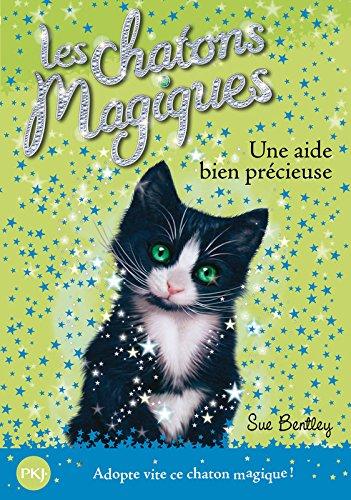 Une Aide Bien Precieuse (Magic Kitten) par Sue Bentley