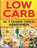 Low Carb Diät: 7 Tage Boot Camp (Booklet): In 7 Tagen 7 Kilo abnehmen - Claudia Schweiger