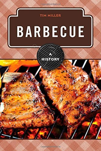 Barbecue: A History (The Meals Series) by Miller, Tim (2014) Hardcover