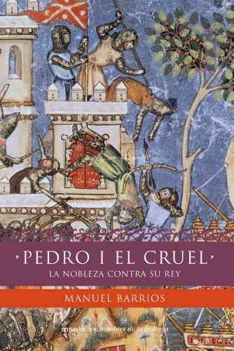 Descargar Libro Pedro I el Cruel: La nobleza contra su rey (Nombres de la Historia) de Manuel Barrios