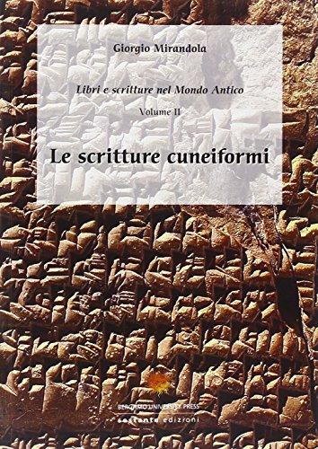 Le scritture cuneiformi. Libri e scritture nel mondo antico: 2 (Bergamo University Press)