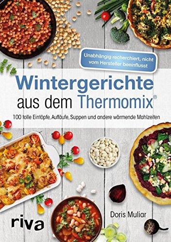 Image of Wintergerichte aus dem Thermomix®: 100 tolle Eintöpfe, Aufläufe, Suppen und andere wärmende Mahlzeiten