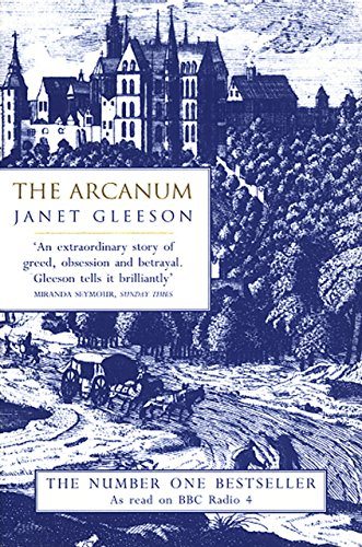 The Arcanum: Extraordinary True Story of the Invention of European Porcelain by Janet Gleeson (1-Jun-1999) Paperback