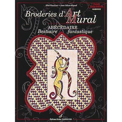 Broderies d'art mural : Abécédaire, bestiaire fantastique