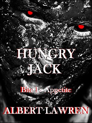 Hungry Jack: Bite I - Appetite (English Edition)