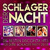 Schlager der Nacht - Die besten Discofox Hits für deine Schlager Party 2018