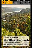 Das Rhein-Lesebuch: Impressionen und Rezepte aus Stadt und Land am großen Fluss