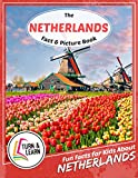 The Netherlands Fact and Picture Book: Fun Facts for Kids About Netherlands