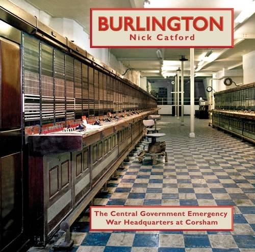 Burlington: The Central Government Emergency War Headquarters at Corsham