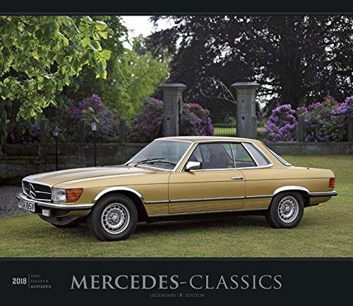 Mercedes-Classics 2018 - Oldtimer - Bildkalender (33,5 x 29) - Autokalender - Technikkalender - Fahrzeuge
