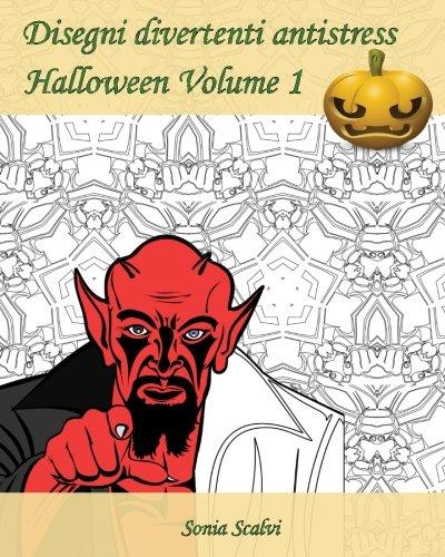 Disegni divertenti antistress - Halloween - Volume 1: È arrivato il momento di festeggiare Halloween!