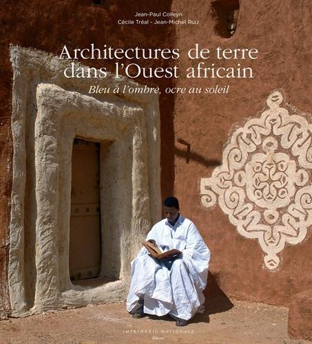 Architectures de terre dans l'Ouest africain : Bleu  l'ombre, ocre au soleil