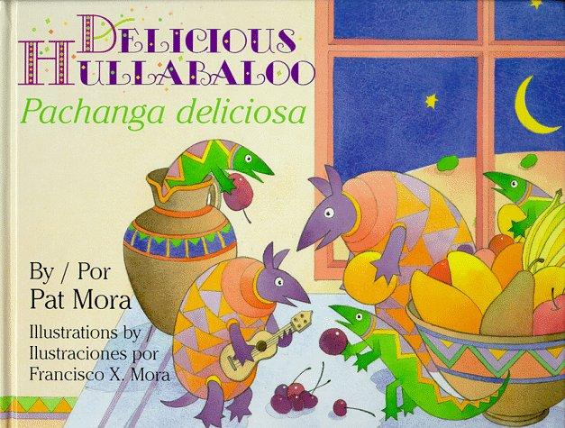 Pachanga Deliciosa / Delicious Hulabaloo por Pat Mora