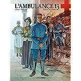 L'Ambulance 13 - Tome 6 - Gueule de guerre