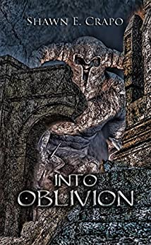 Into Oblivion (The Dragon Chronicles Book 4) by [Crapo, Shawn E.]