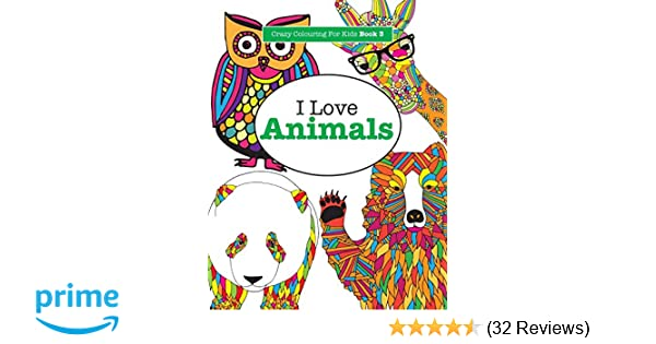 i love animals crazy colouring for kids book 3 volume 3