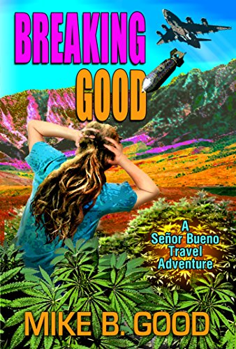 breaking-good-a-senor-bueno-travel-adventure-english-edition