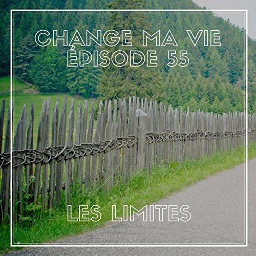 Couverture du livre Les Limites: Change ma vie 55