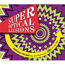 Super Optical Illusions (Carlton Kids) by Gianni A. Sarcone and Marie-Jo Waeber (2014-10-09)