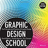 Graphic Design School: The Principles and Practice of Graphic Design 5th edition by Dabner, David, Stewart, Sandra, Zempol, Eric (2013) Paperback
