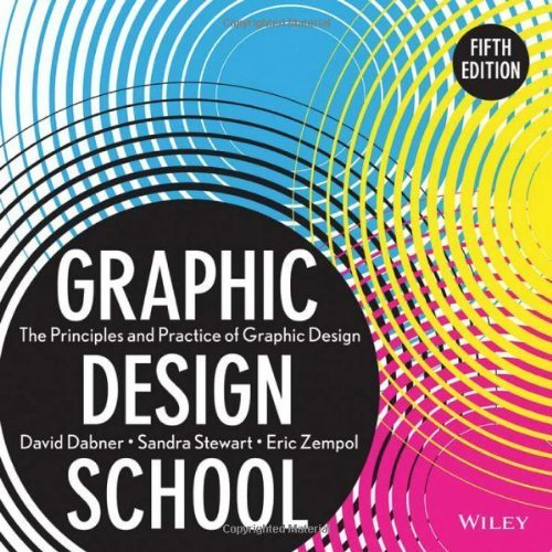 Graphic Design School: The Principles and Practice of Graphic Design by Dabner, David, Stewart, Sandra, Zempol, Eric (2013) Paperback