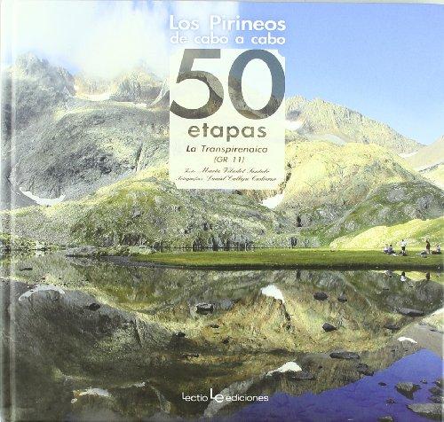 Los Pirineos de cabo a cabo: 50 etapas. La Transpirenaica (GR 11) (Iris) por Marta Viladot Santaló